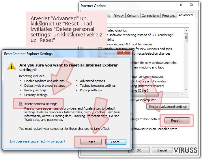 Atveriet 'Advanced' un klikšķiniet uz 'Reset'. Tad izvēlaties 'Delete personal settings' un klikšķiniet vēlreiz uz 'Reset'